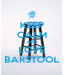 KEEP CALM AND LOVE BARSTOOL - Personalised Poster A4 size