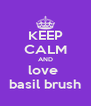 KEEP CALM AND love  basil brush - Personalised Poster A4 size