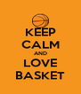 KEEP CALM AND LOVE BASKET - Personalised Poster A4 size