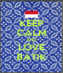 KEEP CALM AND LOVE BATIK - Personalised Poster A4 size