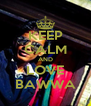 KEEP CALM AND LOVE BAWWA - Personalised Poster A4 size