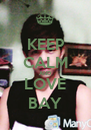 KEEP CALM AND LOVE BAY - Personalised Poster A4 size