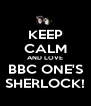 KEEP CALM AND LOVE BBC ONE'S SHERLOCK! - Personalised Poster A4 size