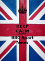 KEEP CALM and love BBC Sport News - Personalised Poster A4 size