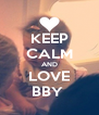 KEEP CALM AND LOVE BBY  - Personalised Poster A4 size