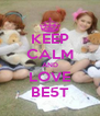 KEEP CALM AND LOVE BE5T - Personalised Poster A4 size