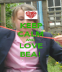 KEEP CALM AND LOVE BEA! - Personalised Poster A4 size