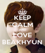 KEEP CALM AND LOVE BEAKHYUN - Personalised Poster A4 size