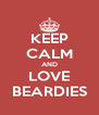 KEEP CALM AND LOVE BEARDIES - Personalised Poster A4 size