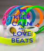 KEEP CALM AND LOVE BEATS - Personalised Poster A4 size