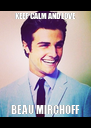 KEEP CALM AND LOVE BEAU MIRCHOFF - Personalised Poster A4 size