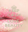 KEEP CALM AND LOVE  BEAUTY - Personalised Poster A4 size