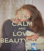 KEEP CALM AND LOVE BEAUTY ANI - Personalised Poster A4 size