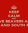 KEEP CALM AND LOVE BEAVERS AND BMX AND SOUTH PARK - Personalised Poster A4 size