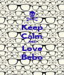 Keep Calm And Love Bebo - Personalised Poster A4 size