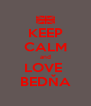 KEEP CALM and LOVE  BEDŇA - Personalised Poster A4 size