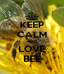 KEEP CALM AND LOVE BEE - Personalised Poster A4 size