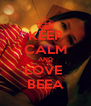 KEEP CALM AND LOVE  BEEA - Personalised Poster A4 size