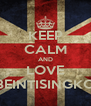KEEP CALM AND LOVE BEINTISINGKO - Personalised Poster A4 size