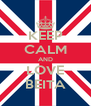 KEEP CALM AND LOVE BEITA - Personalised Poster A4 size