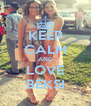 KEEP CALM AND LOVE BEKSI - Personalised Poster A4 size