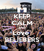 KEEP CALM AND Love  BELİEBERS - Personalised Poster A4 size