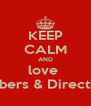 KEEP CALM AND love  Beliebers & Directioner - Personalised Poster A4 size