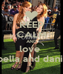 KEEP CALM AND love  bella and dani  - Personalised Poster A4 size