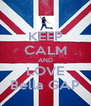 KEEP CALM AND LOVE Bella GAP - Personalised Poster A4 size