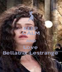 KEEP CALM AND Love Bellatrix Lestrange - Personalised Poster A4 size