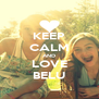 KEEP CALM AND LOVE BELU - Personalised Poster A4 size