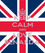 KEEP CALM AND LOVE BENARDA - Personalised Poster A4 size