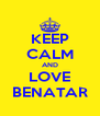 KEEP CALM AND LOVE BENATAR - Personalised Poster A4 size