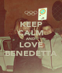 KEEP CALM AND LOVE BENEDETTA - Personalised Poster A4 size