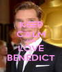 KEEP CALM AND LOVE BENEDICT - Personalised Poster A4 size