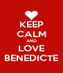KEEP CALM AND LOVE BENEDICTE - Personalised Poster A4 size