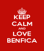 KEEP CALM AND LOVE BENFICA - Personalised Poster A4 size