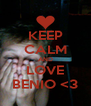 KEEP CALM AND LOVE BENIO <3 - Personalised Poster A4 size