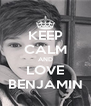 KEEP CALM AND LOVE BENJAMIN - Personalised Poster A4 size
