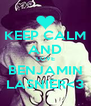 KEEP CALM AND LOVE BENJAMIN LASNIER<3 - Personalised Poster A4 size