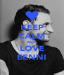 KEEP CALM AND LOVE BENNI - Personalised Poster A4 size