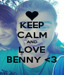 KEEP CALM AND LOVE BENNY <3 - Personalised Poster A4 size