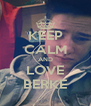 KEEP CALM AND LOVE BERKE - Personalised Poster A4 size