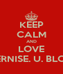 KEEP CALM AND LOVE BERNISE. U. BLOM - Personalised Poster A4 size