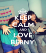 KEEP CALM AND LOVE BERNY - Personalised Poster A4 size