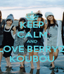 KEEP CALM AND LOVE BERRYZ KOUBOU - Personalised Poster A4 size