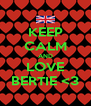 KEEP CALM AND LOVE BERTIE <3 - Personalised Poster A4 size