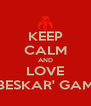 KEEP CALM AND LOVE BESKAR' GAM - Personalised Poster A4 size