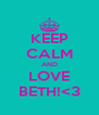 KEEP CALM AND LOVE BETH!<3 - Personalised Poster A4 size