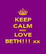 KEEP CALM AND LOVE BETH!!! xx - Personalised Poster A4 size